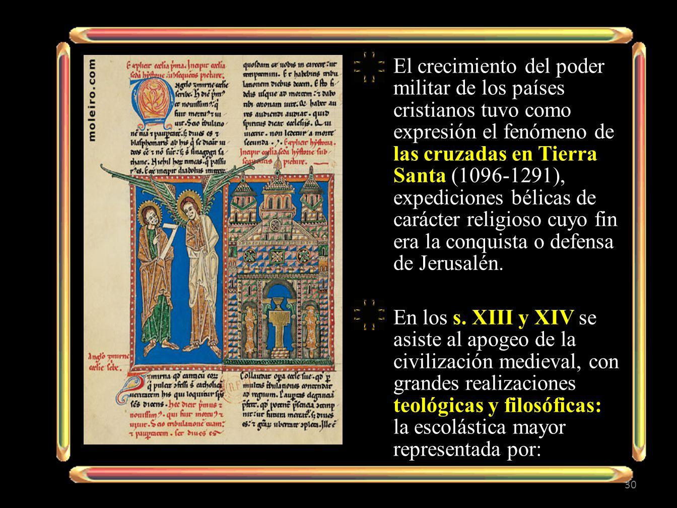 El crecimiento del poder militar de los países cristianos tuvo como expresión el fenómeno de las cruzadas en Tierra Santa (1096-1291), expediciones bélicas de carácter religioso cuyo fin era la conquista o defensa de Jerusalén.