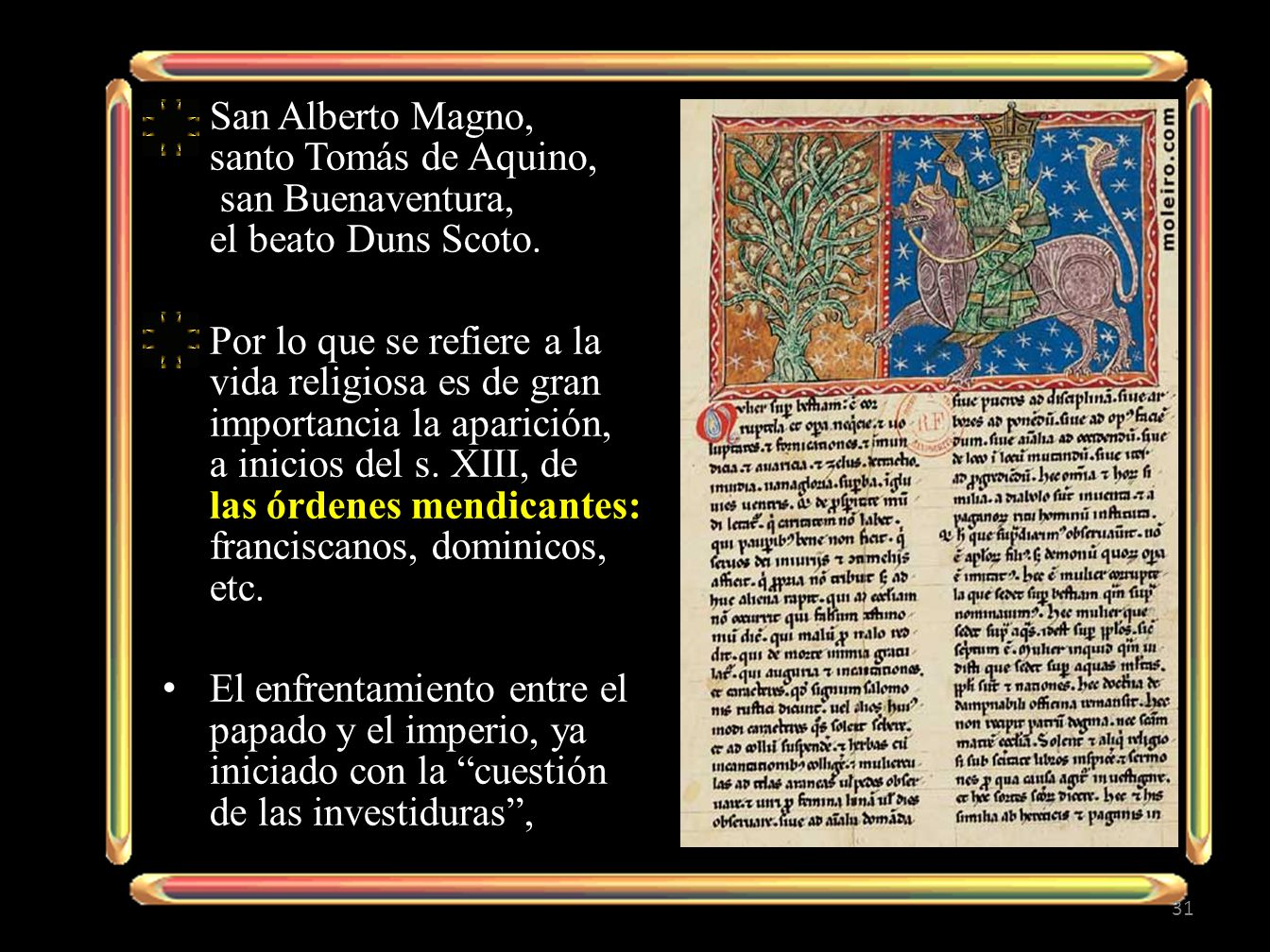 San Alberto Magno, santo Tomás de Aquino, san Buenaventura, el beato Duns Scoto.