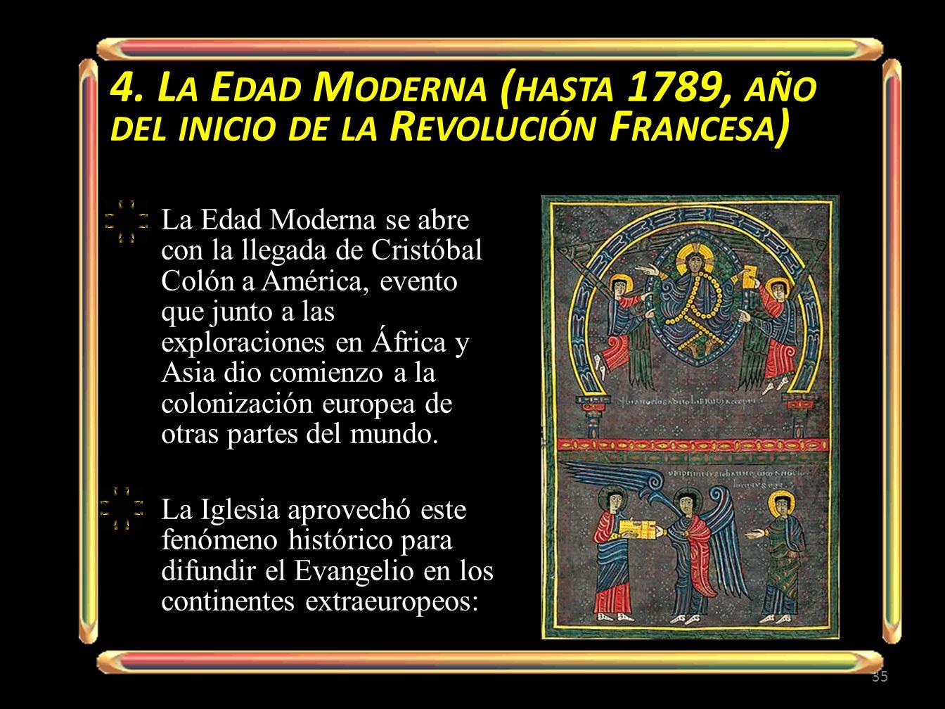 4. La Edad Moderna (hasta 1789, año del inicio de la Revolución Francesa)