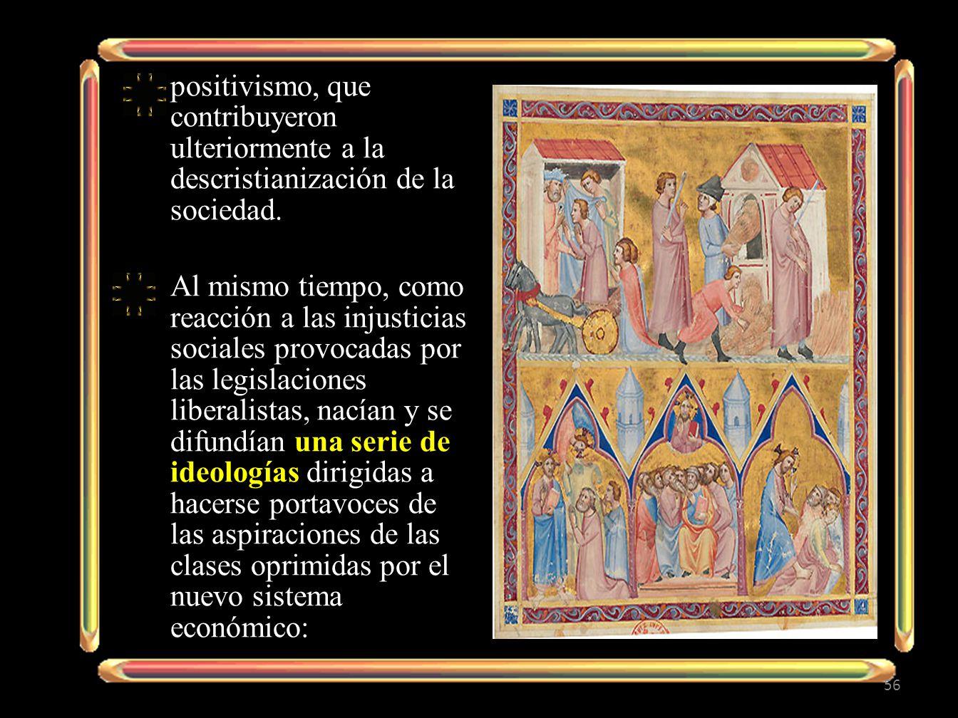 positivismo, que contribuyeron ulteriormente a la descristianización de la sociedad.