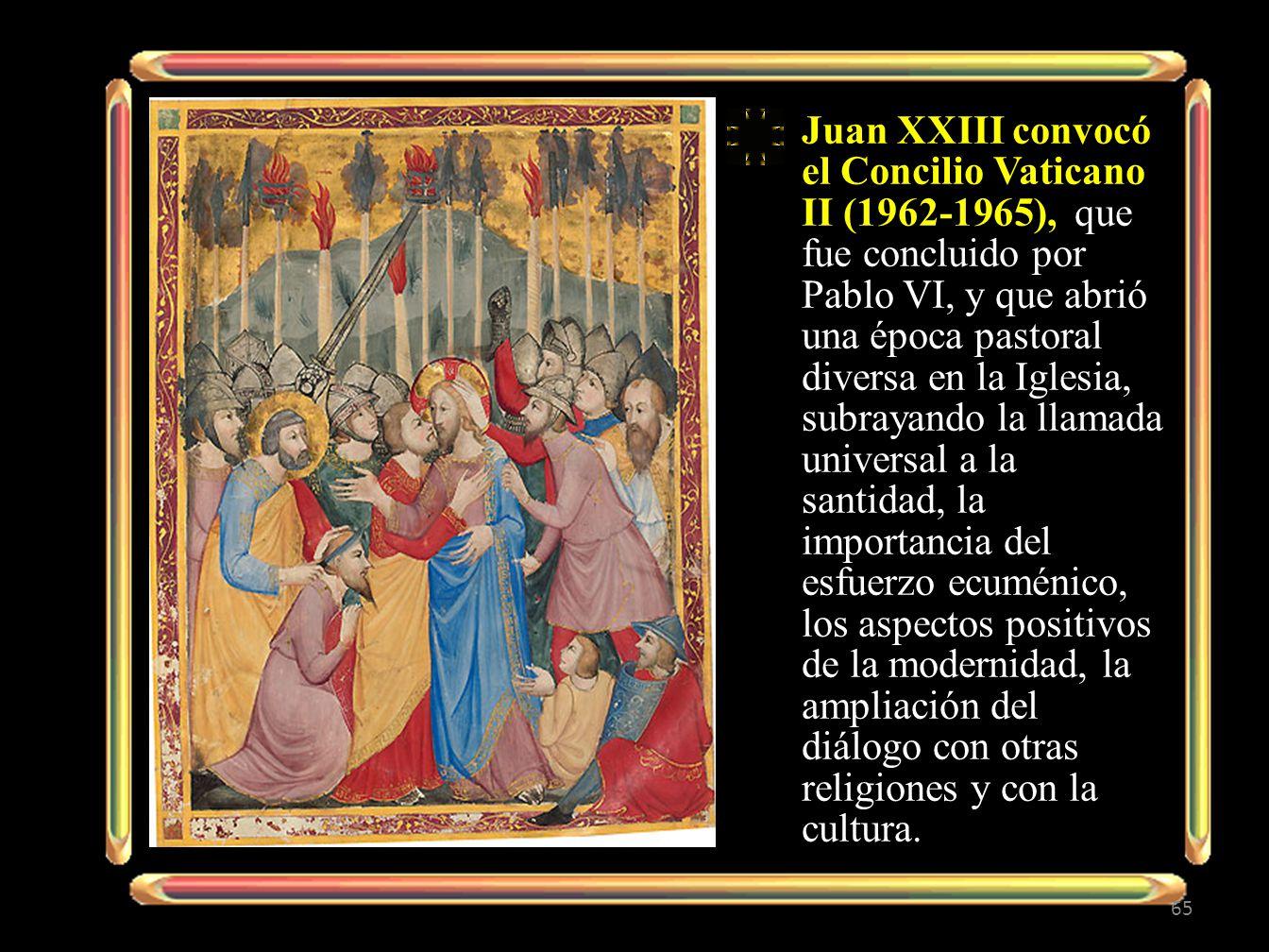 Juan XXIII convocó el Concilio Vaticano II (1962-1965), que fue concluido por Pablo VI, y que abrió una época pastoral diversa en la Iglesia, subrayando la llamada universal a la santidad, la importancia del esfuerzo ecuménico, los aspectos positivos de la modernidad, la ampliación del diálogo con otras religiones y con la cultura.