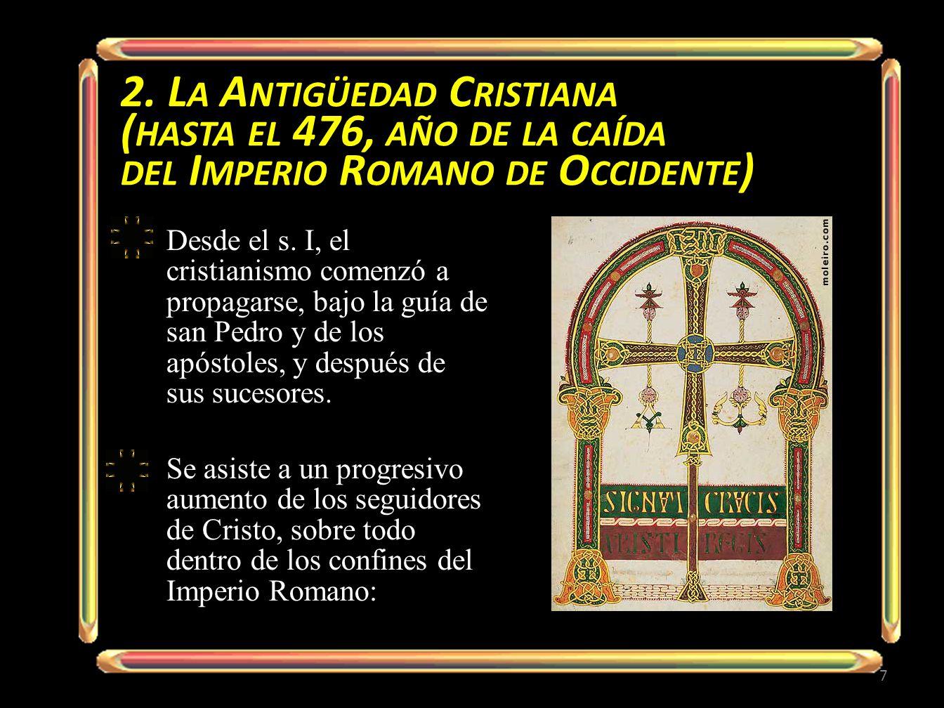 2. La Antigüedad Cristiana (hasta el 476, año de la caída del Imperio Romano de Occidente)