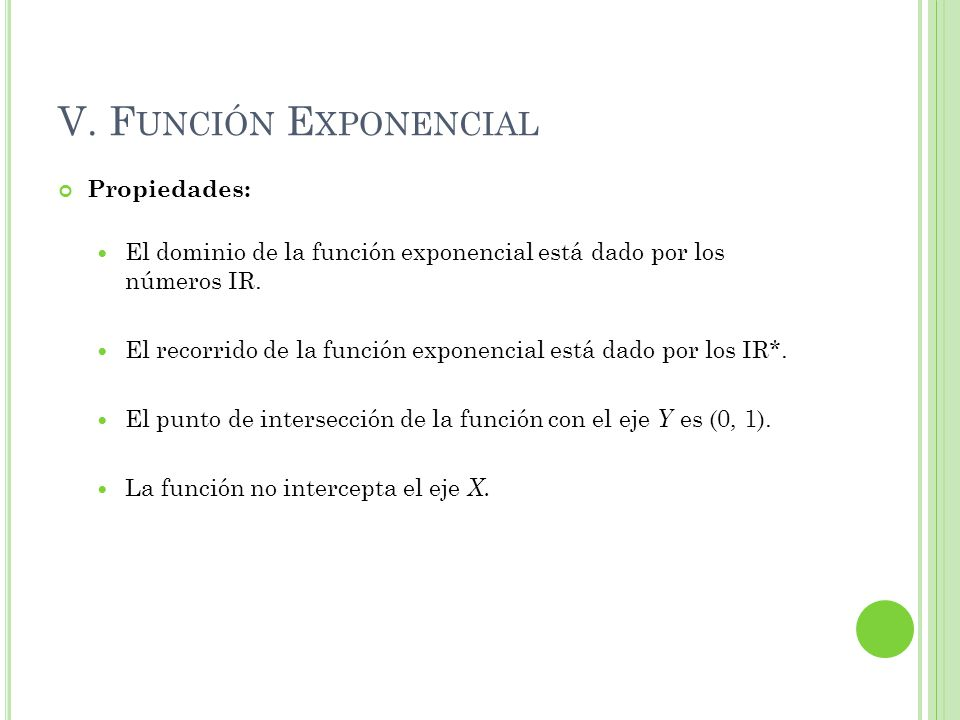 V. Función Exponencial Propiedades: