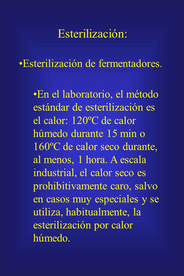 Esterilización: Esterilización de fermentadores.
