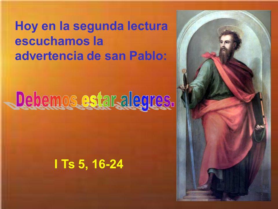 Hoy en la segunda lectura escuchamos la advertencia de san Pablo: