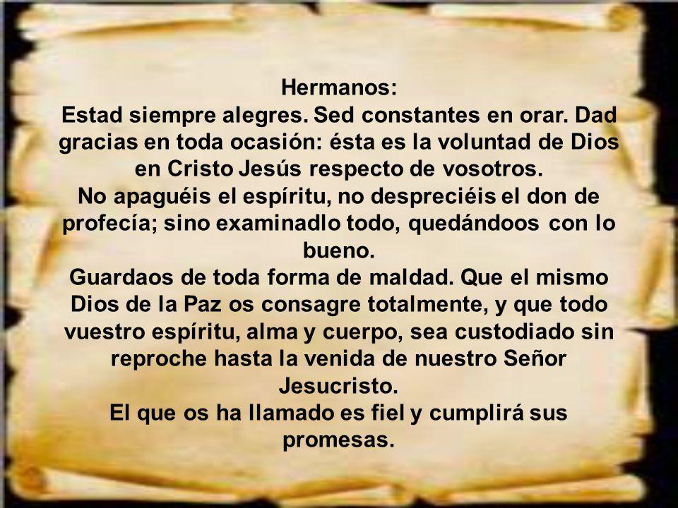 El que os ha llamado es fiel y cumplirá sus promesas.