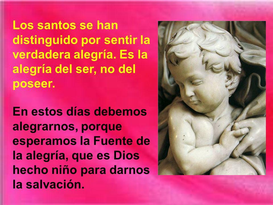 Los santos se han distinguido por sentir la verdadera alegría