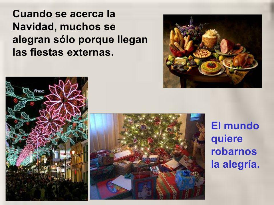 Cuando se acerca la Navidad, muchos se alegran sólo porque llegan las fiestas externas.