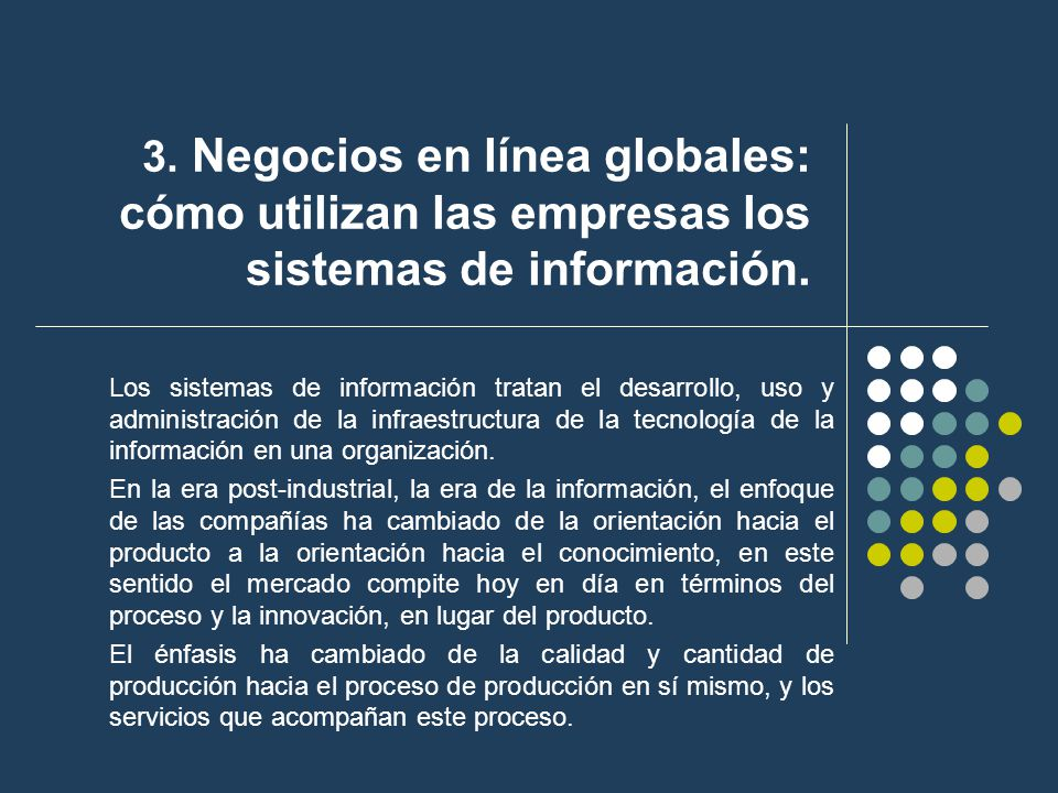 3. Negocios en línea globales: cómo utilizan las empresas los sistemas de información.