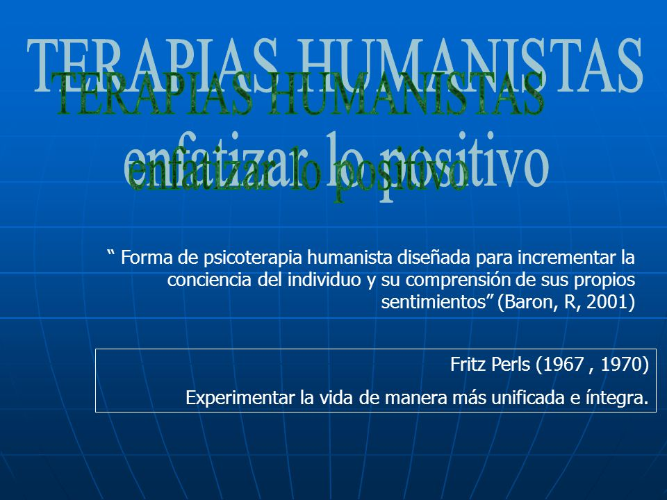 TERAPIAS HUMANISTAS enfatizar lo positivo