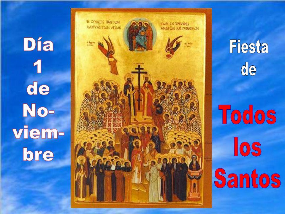 Día 1 de No- viem- bre Fiesta de Todos los Santos