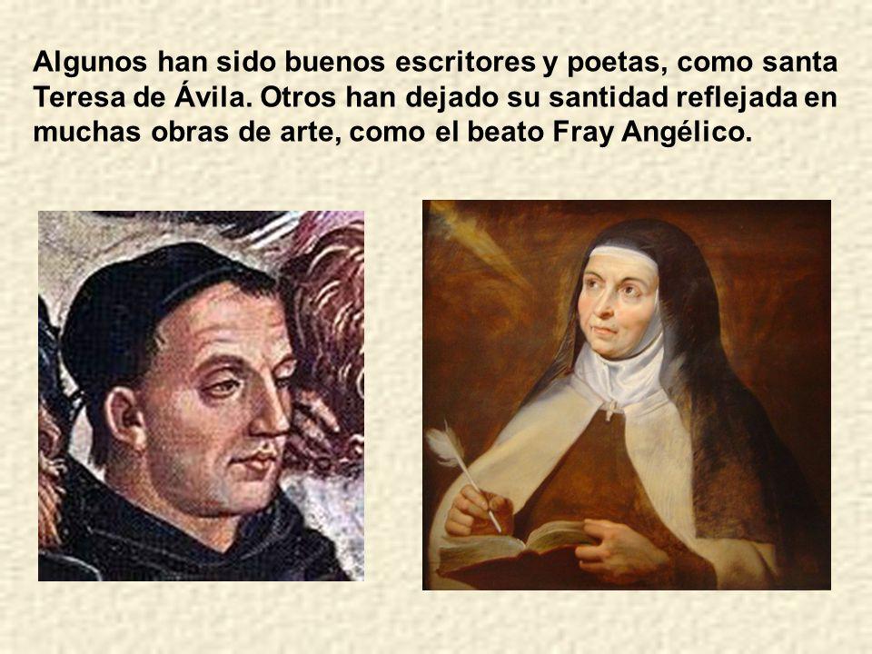 Algunos han sido buenos escritores y poetas, como santa Teresa de Ávila.