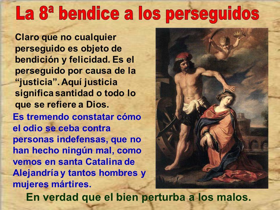 La 8ª bendice a los perseguidos