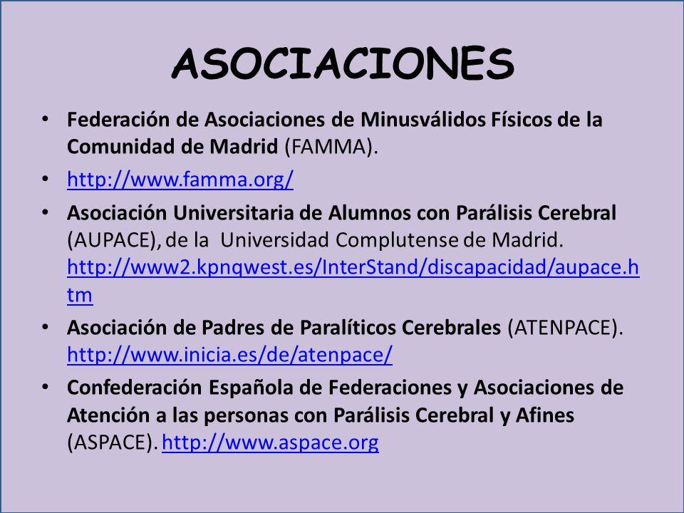 ASOCIACIONES Federación de Asociaciones de Minusválidos Físicos de la Comunidad de Madrid (FAMMA). http://www.famma.org/