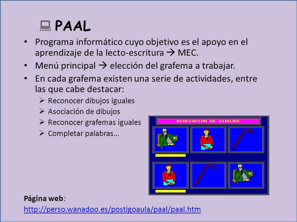 PAAL Programa informático cuyo objetivo es el apoyo en el aprendizaje de la lecto-escritura  MEC. Menú principal  elección del grafema a trabajar.