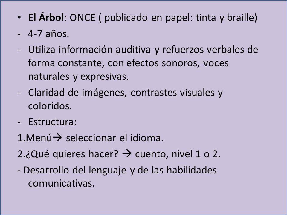 El Árbol: ONCE ( publicado en papel: tinta y braille)