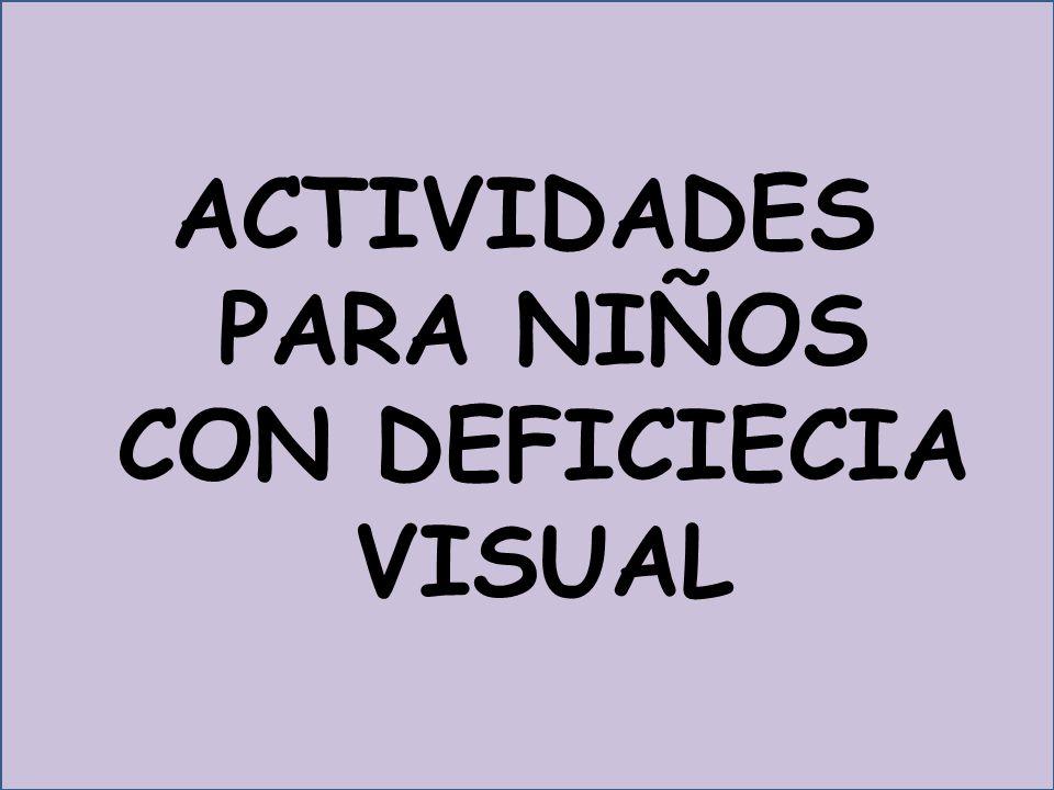 ACTIVIDADES PARA NIÑOS CON DEFICIECIA VISUAL