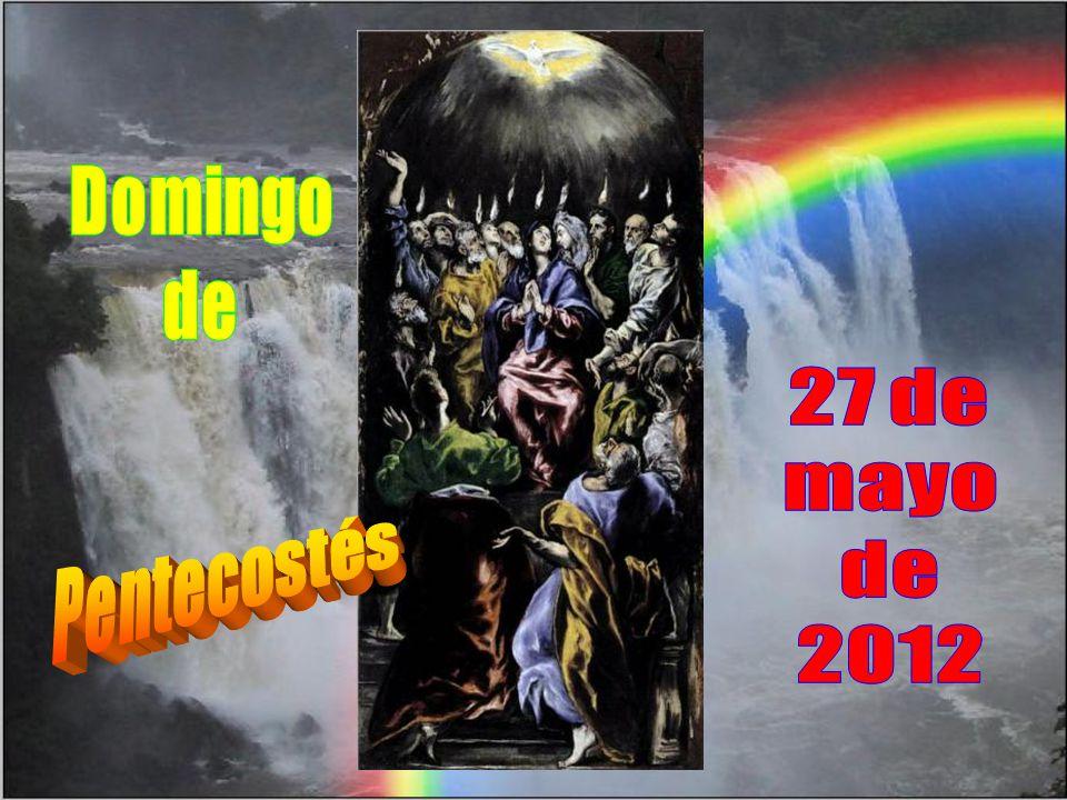 Domingo de 27 de mayo de 2012 Pentecostés