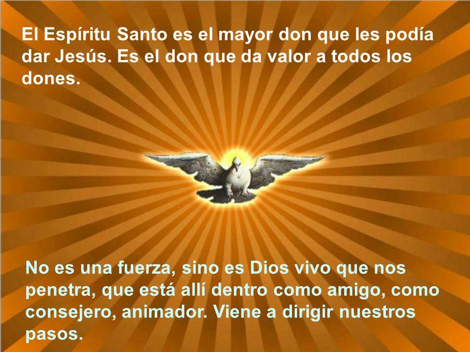 El Espíritu Santo es el mayor don que les podía dar Jesús