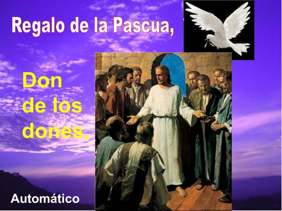 Regalo de la Pascua, Don de los dones, Automático