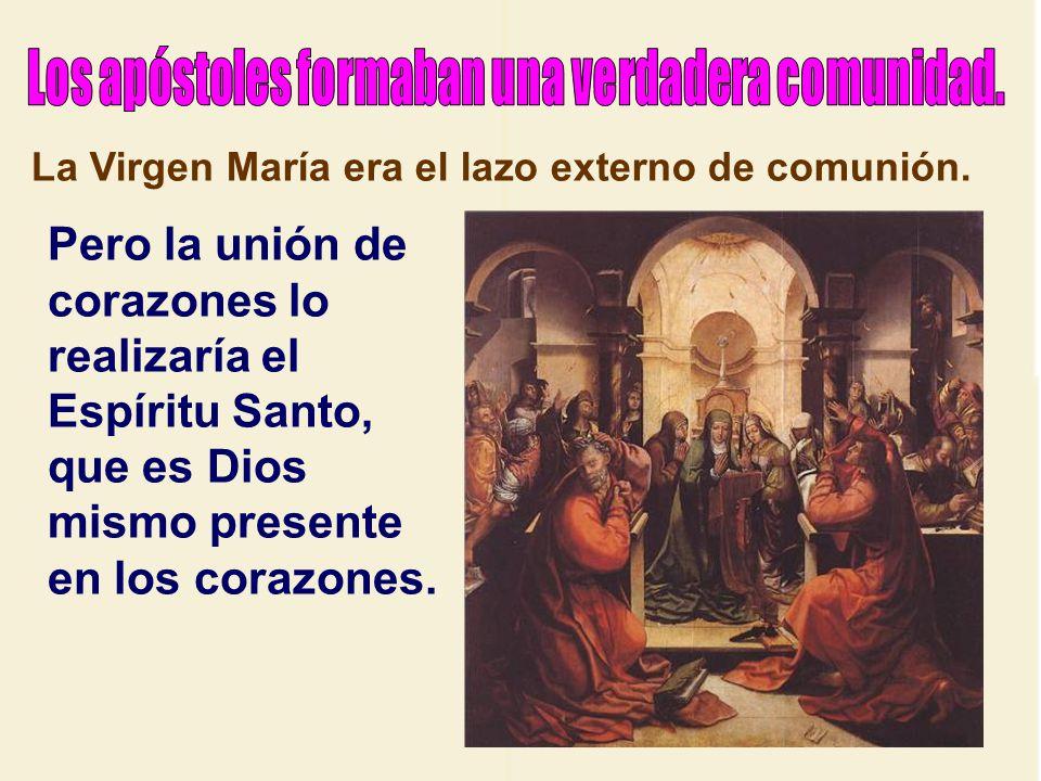 Los apóstoles formaban una verdadera comunidad.