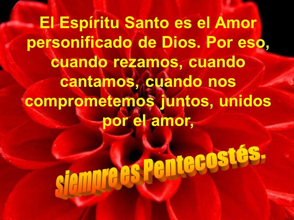 siempre es Pentecostés.
