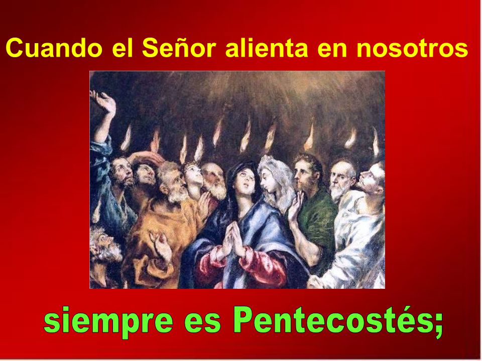 siempre es Pentecostés;