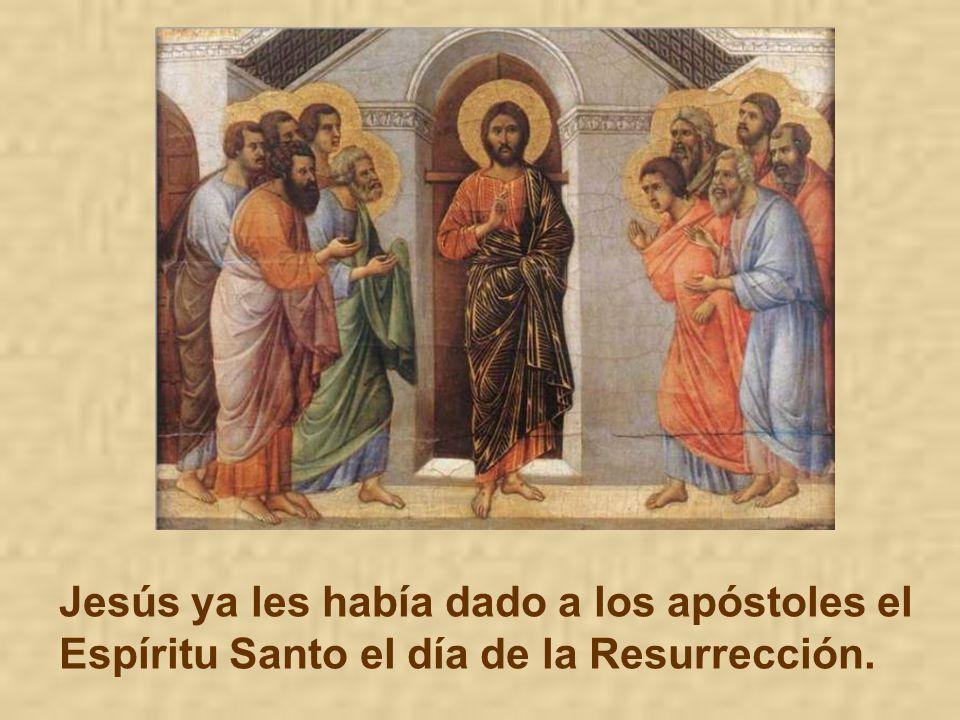Jesús ya les había dado a los apóstoles el Espíritu Santo el día de la Resurrección.