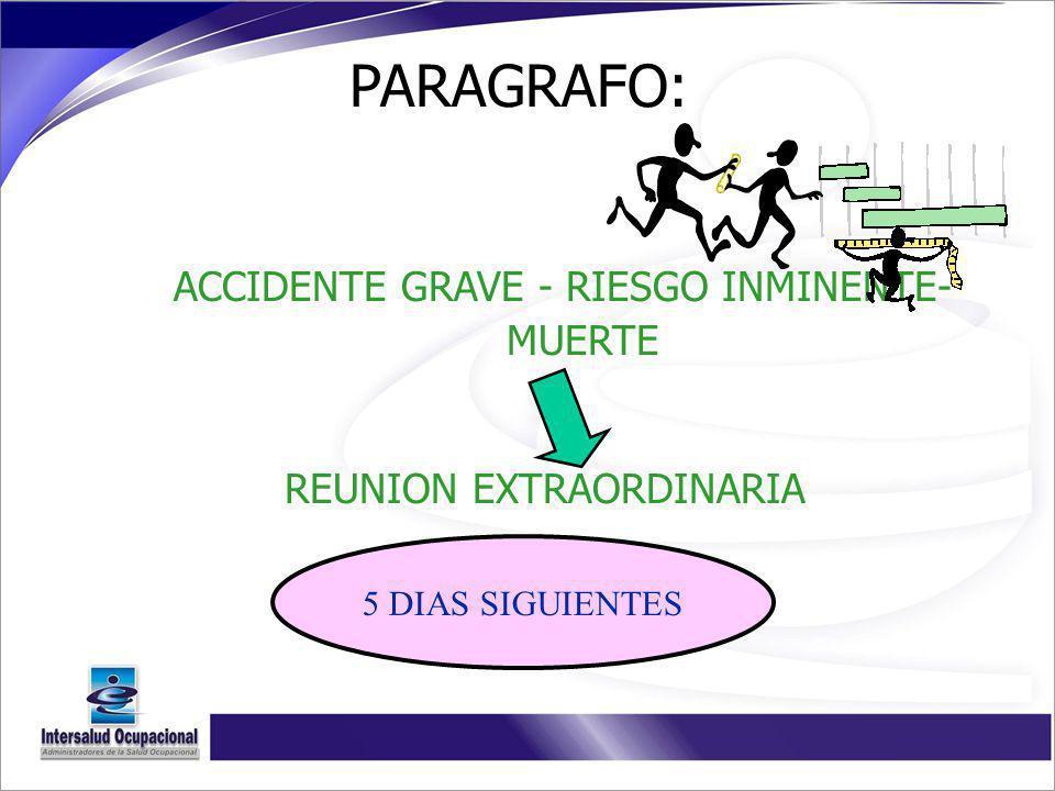 PARAGRAFO: ACCIDENTE GRAVE - RIESGO INMINENTE- MUERTE