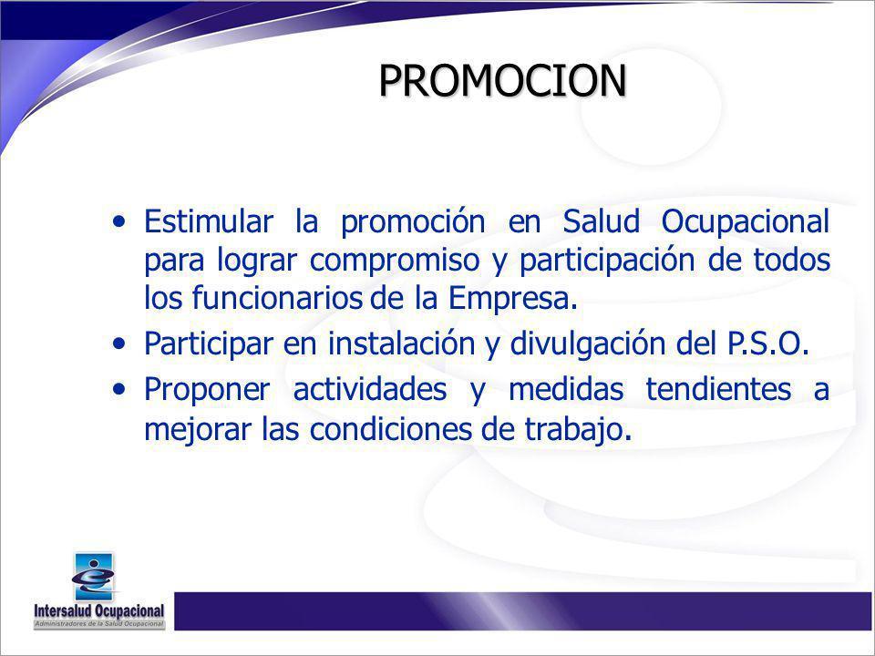 PROMOCION Estimular la promoción en Salud Ocupacional para lograr compromiso y participación de todos los funcionarios de la Empresa.