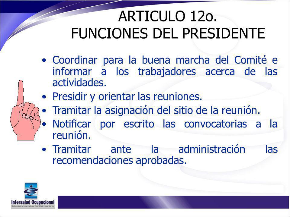 ARTICULO 12o. FUNCIONES DEL PRESIDENTE