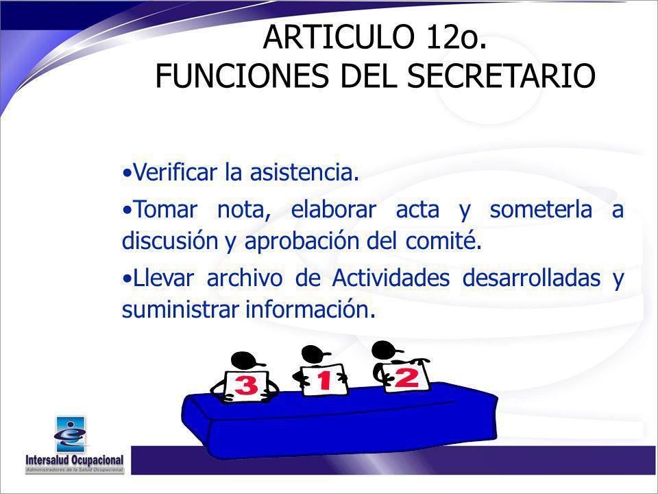 ARTICULO 12o. FUNCIONES DEL SECRETARIO