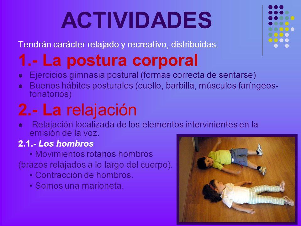 ACTIVIDADES 1.- La postura corporal 2.- La relajación