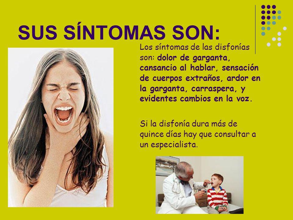SUS SÍNTOMAS SON: