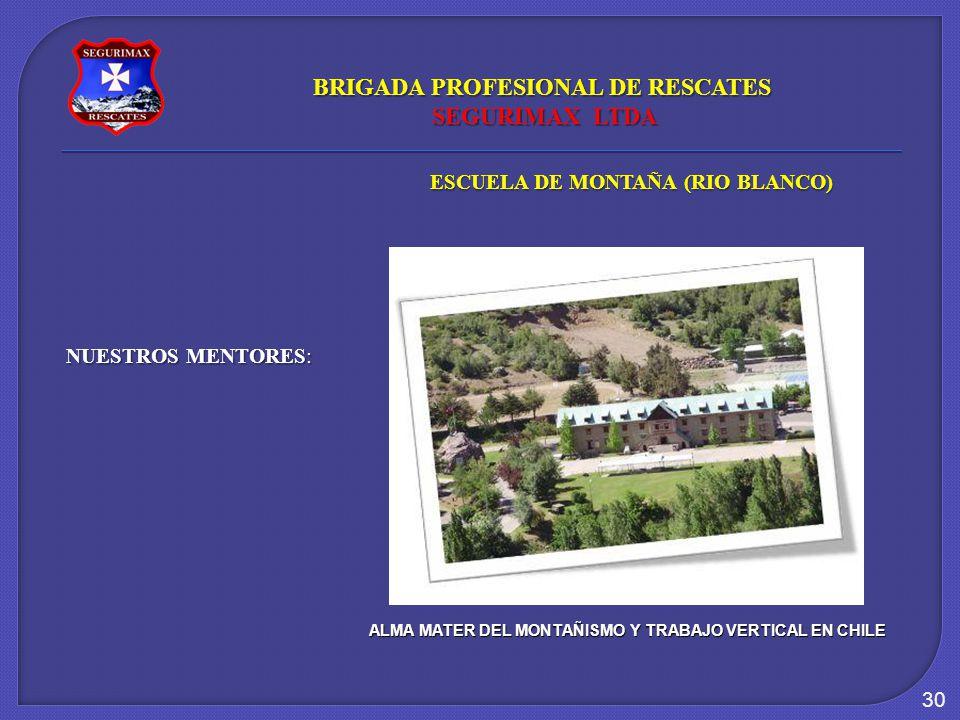 BRIGADA PROFESIONAL DE RESCATES ESCUELA DE MONTAÑA (RIO BLANCO)