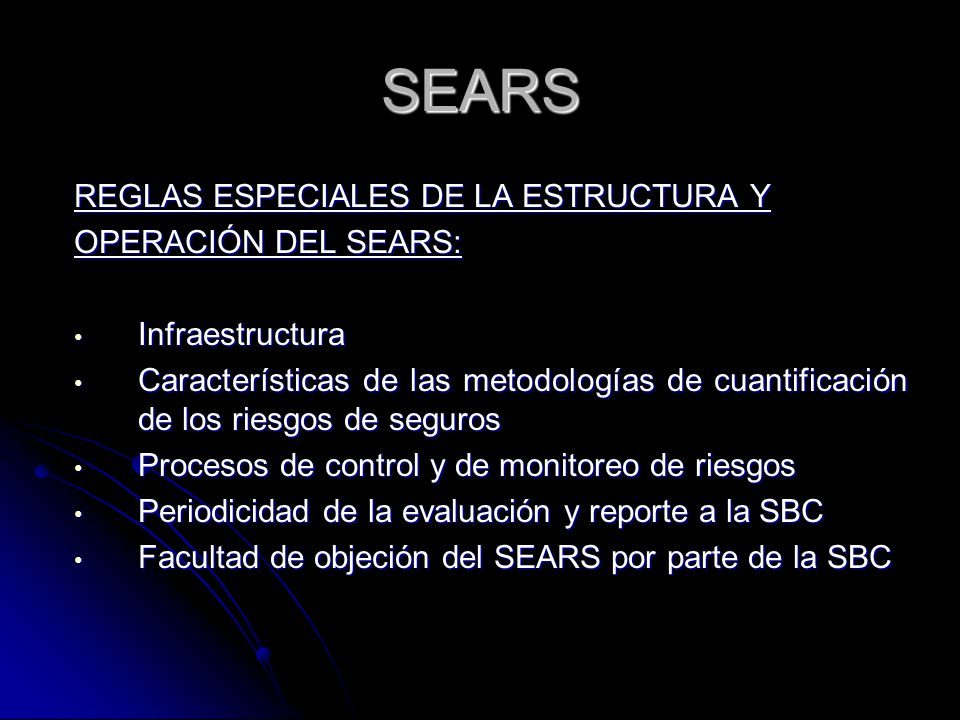 SEARS REGLAS ESPECIALES DE LA ESTRUCTURA Y OPERACIÓN DEL SEARS: