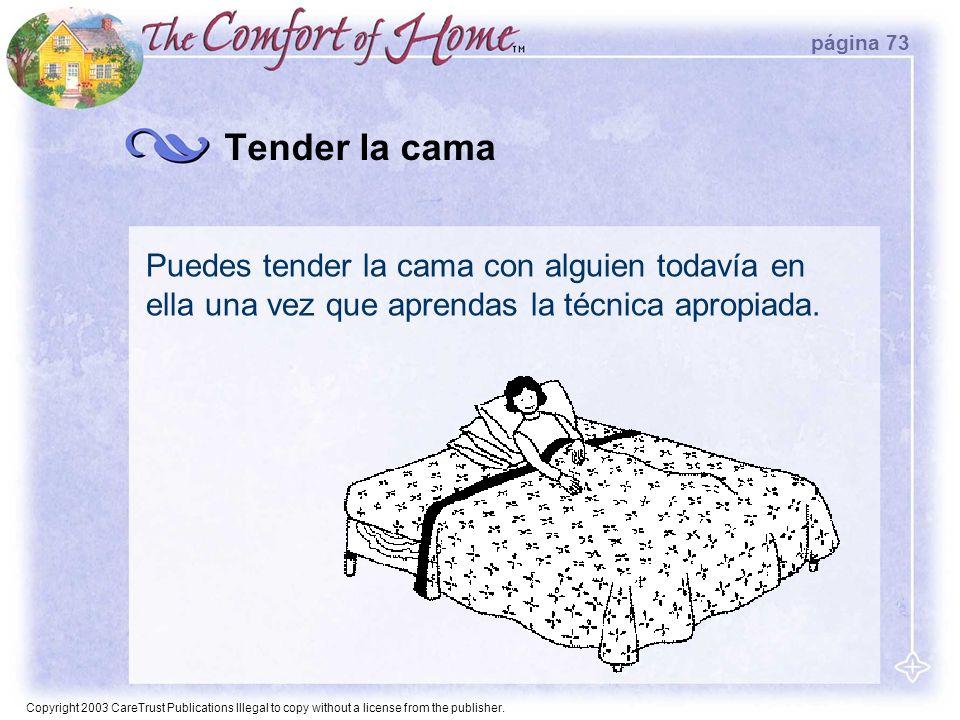 página 73 Tender la cama. Puedes tender la cama con alguien todavía en ella una vez que aprendas la técnica apropiada.