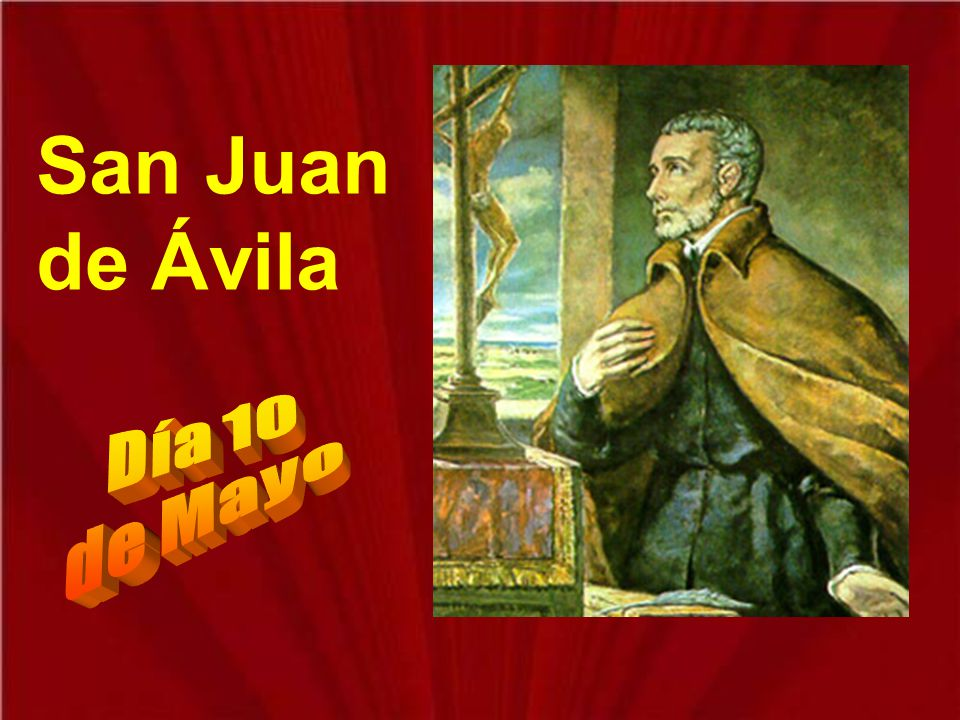 San Juan de Ávila Día 10 de Mayo