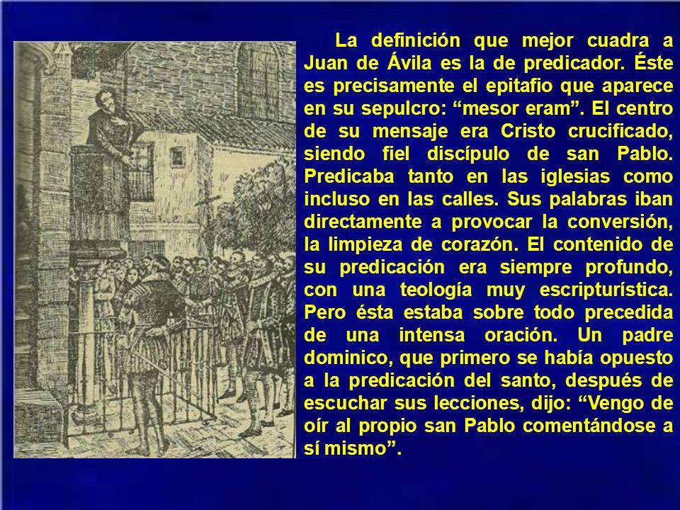 La definición que mejor cuadra a Juan de Ávila es la de predicador
