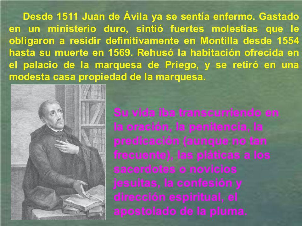 Desde 1511 Juan de Ávila ya se sentía enfermo