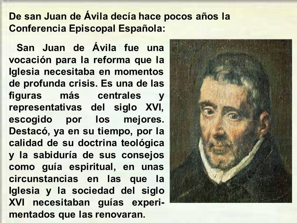 De san Juan de Ávila decía hace pocos años la Conferencia Episcopal Española: