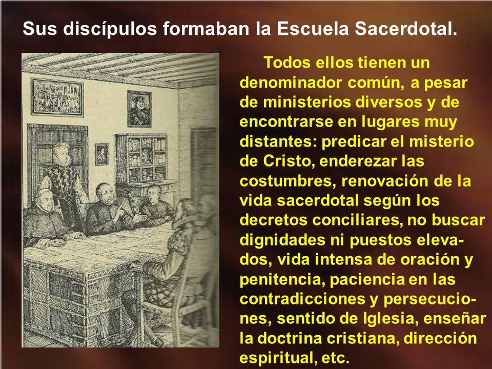 Sus discípulos formaban la Escuela Sacerdotal.