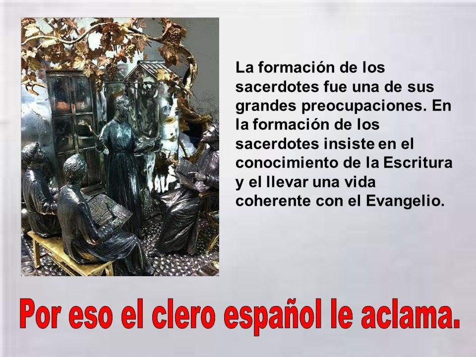 Por eso el clero español le aclama.