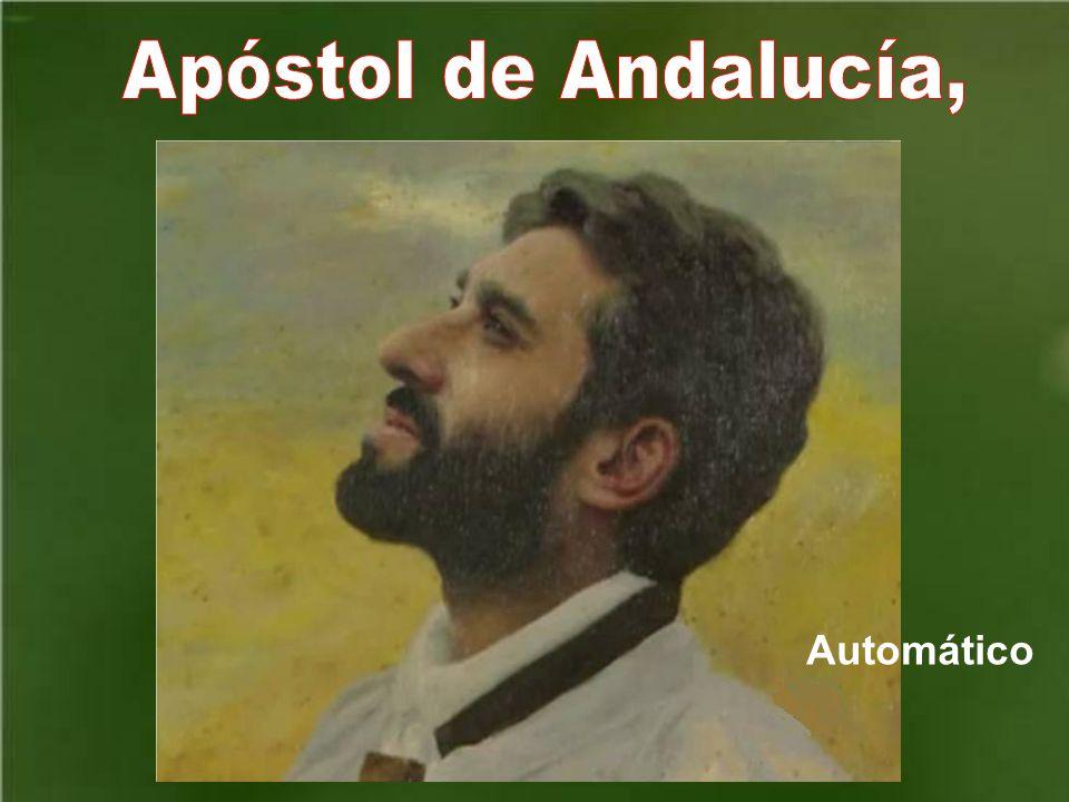 Apóstol de Andalucía, Automático
