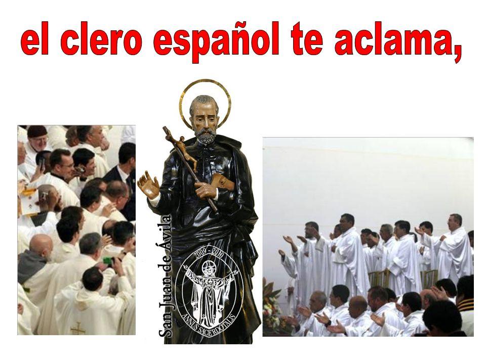 el clero español te aclama,