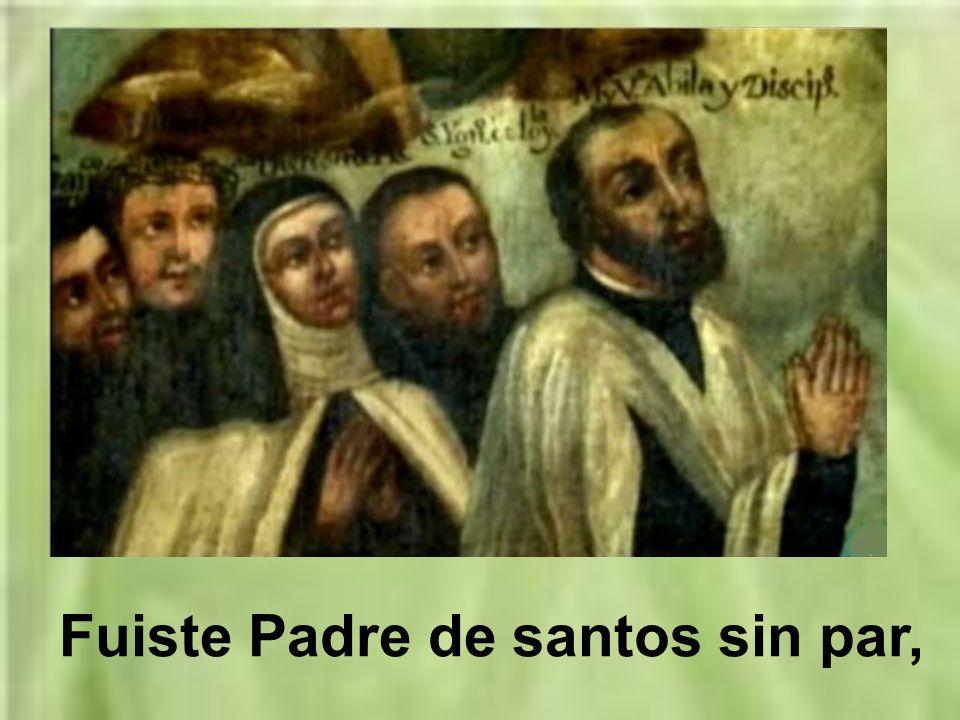 Fuiste Padre de santos sin par,