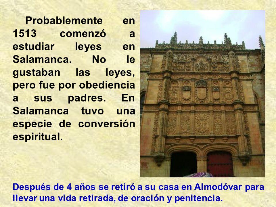Probablemente en 1513 comenzó a estudiar leyes en Salamanca