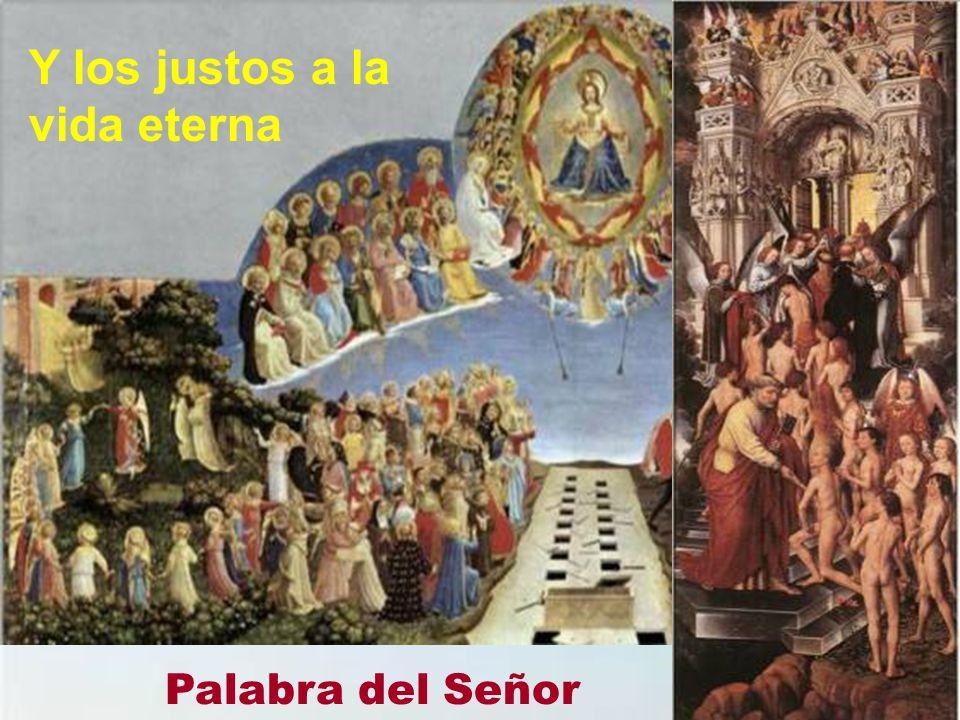 Y los justos a la vida eterna