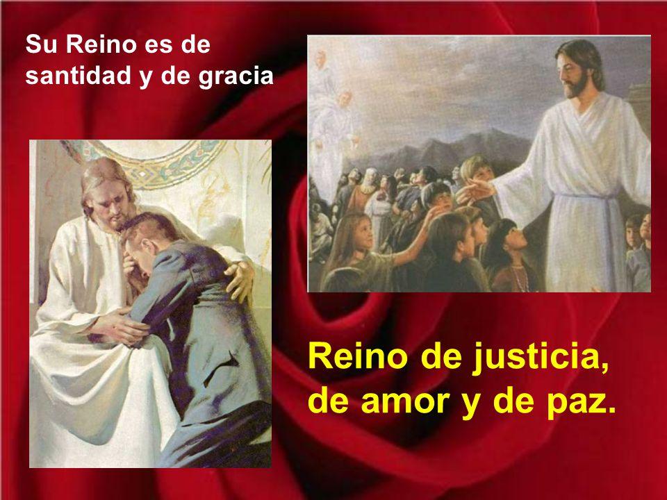 Reino de justicia, de amor y de paz.