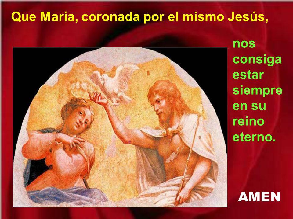 Que María, coronada por el mismo Jesús,